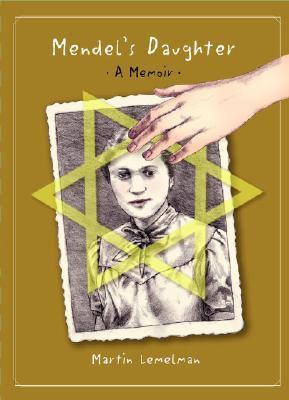 Mendel's Daughter by Martin Lemelman