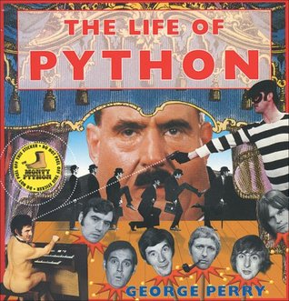 Life Of Python by George Perry