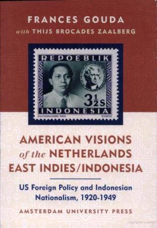 American Visions of the Netherlands East Indies/Indonesia: US Foreign Policy and Indonesian Nationalism 1920-1949