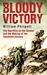 Bloody Victory: The Sacrifi...