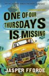 One of Our Thursdays Is Missing (Thursday Next, #6)