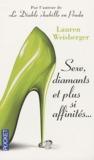 Sexe, diamants et plus si affinités... by Lauren Weisberger