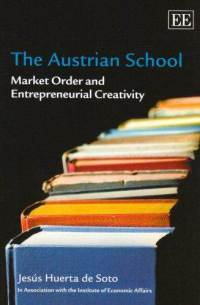 The Austrian School: Market Order and Entrepreneurial Creativity