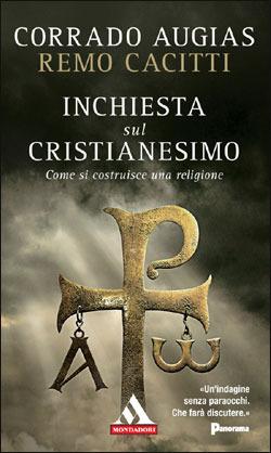 Inchiesta sul cristianesimo. Come si costruisce una religione by Corrado Augias