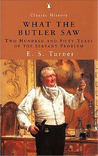 What the Butler Saw: Two Hundred and Fifty Years of the Servant Problem