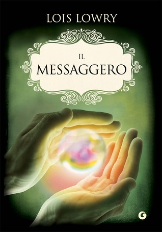 Il Messaggero (The Giver Quartet, #3)