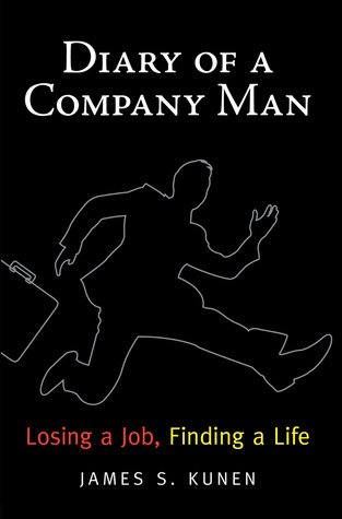 Diary of a Company Man by James S. Kunen