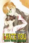 I Hate You More Than Anyone Vol. 1 by Banri Hidaka