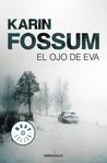 El ojo de Eva by Karin Fossum