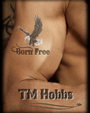 Born Free by T.M. Hobbs