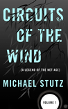 Circuits of the Wind: A Legend of the Net Age (Volume 1)