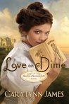 Love on a Dime by Cara Lynn James
