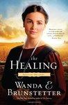 The Healing by Wanda E. Brunstetter