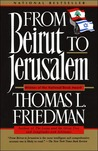 From Beirut to Jerusalem by Thomas L. Friedman