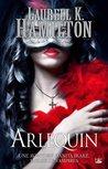 Arlequin by Laurell K. Hamilton