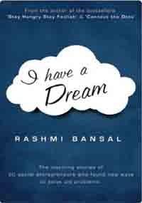 I have a Dream by Rashmi Bansal