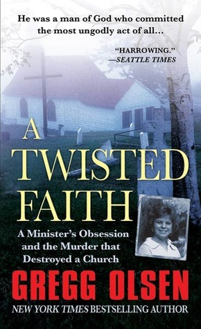 A Twisted Faith A Ministers Obsession And The Murder That