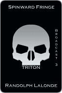 Spinward Fringe Broadcast 3: Triton (Spinward Fringe, #3)