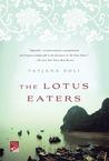 The Lotus Eaters by Tatjana Soli