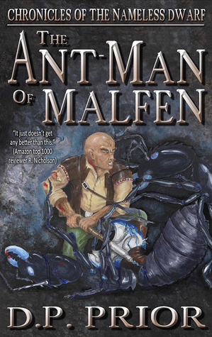 The Ant-Man of Malfen: The Chronicles of the Nameless Dwarf