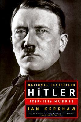 Hitler, Vol. 1: 1889-1936 Hubris