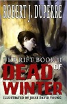Dead of Winter by Robert J. Duperre