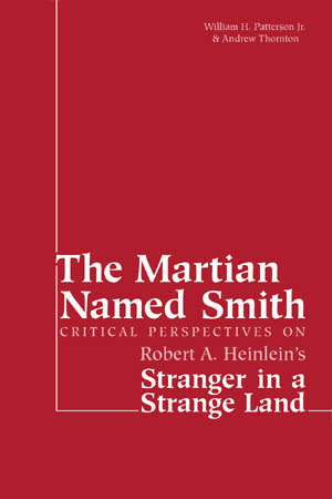 The Martian Named Smith: Critical Perspectives on Robert A. Heinlein's Stranger in a Strange Land