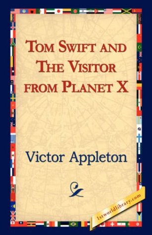 Tom Swift and The Visitor from Planet X by Victor Appleton II