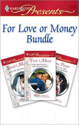 For Love or Money Bundle: Sale or Return Bride / Taken by the Highest Bidder / For Revenge...Or Pleasure?