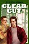 Clear Cut (Clear Cut, #1)