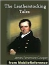 The Leatherstocking Tales by James Fenimore Cooper