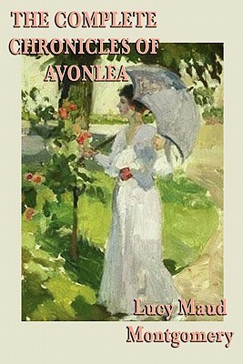 Chronicles of Avonlea, & Further Chronicles of Avonlea