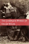 Works of Oscar Wilde. Huge Collection. (80+ Works) Includes The Picture of Dorian Gray, The Importance of Being Earnest, Salom?