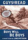 Boys Will Be Boys by James    Patterson
