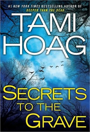 Ebook Secrets to the Grave by Tami Hoag read!