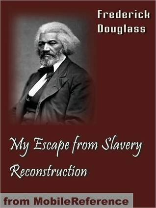 My Escape from Slavery, and Reconstruction by Frederick Douglass
