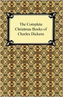 The Complete Christmas Books of Charles Dickens