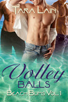 Volley Balls by Tara Lain