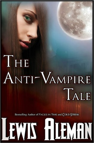 The Anti-Vampire Tale by Lewis Aleman