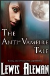 The Anti-Vampire Tale (The Anti-Vampire Tale, #1)