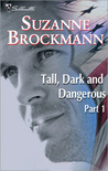 Tall, Dark and Dangerous Part 1 by Suzanne Brockmann