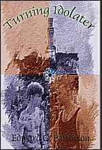 Turning Idolater by Edward C. Patterson