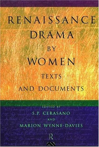 Renaissance Drama By Women Texts And Documents By Susan P Cerasano
