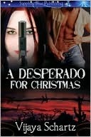 A Desperado For Christmas by Vijaya Schartz