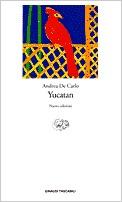 Yucatan by Andrea De Carlo