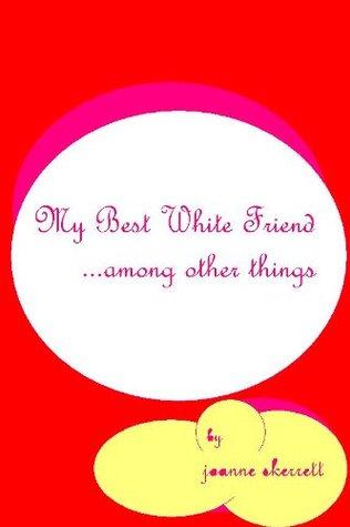 My Best White Friend
