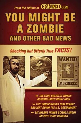 You Might Be a Zombie and Other Bad News Shocking but Utterly True Facts