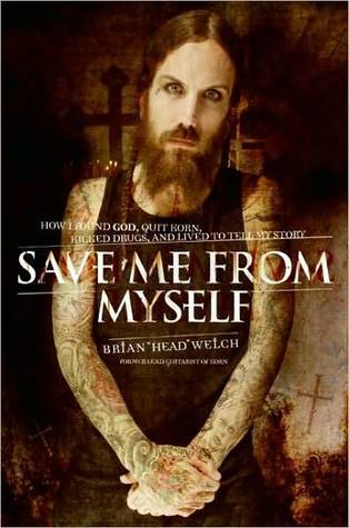 Save Me from Myself by Brian Welch