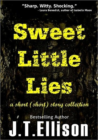 Sweet Little Lies by J.T. Ellison