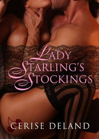 Lady Starling's Stockings by Cerise DeLand